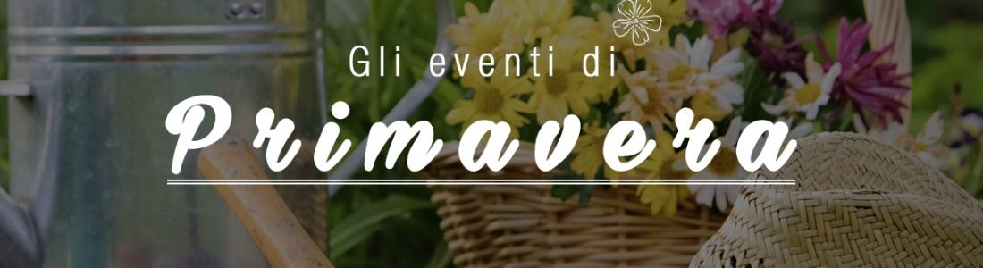Gli eventi di Primavera!